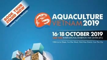 Aquaculture Vietnam 2019 - Triển lãm Quốc tế chuyên ngành Thủy sản tại Việt Nam