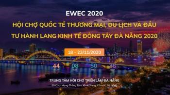 Hội chợ EWEC Đà Nẵng 2020 - Hội chợ Quốc tế Thương mại Du lịch và Đầu tư Hành lang kinh tế Đông Tây