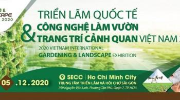 Garden & Landscap Vietnam 2020 - Triển lãm Quốc tế Công nghệ Làm vườn & Trang trí Cảnh quan