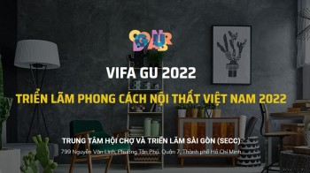 VIFA GU 2022 - Triển lãm phong cách nội thất Việt Nam